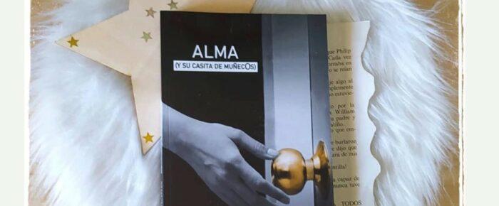 «Alma (y su casita de muñecOs)».  RESEÑA